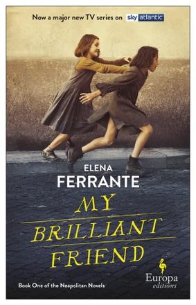 My Brilliant Friend (Tie-in Edition) - Elena Ferrante